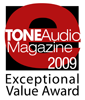 TONEAudio Magazine Exceptional Value Award 2009
